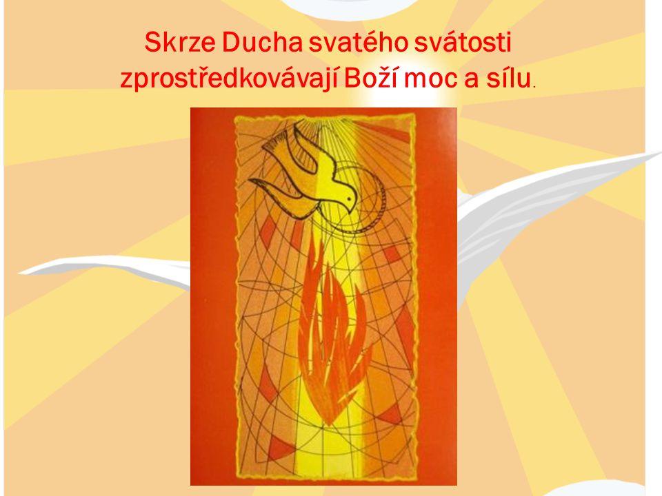Skrze Ducha svatého svátosti