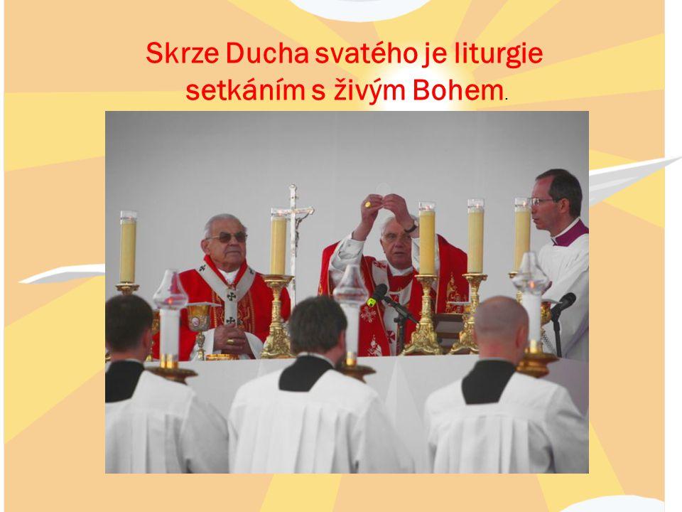 Skrze Ducha svatého je liturgie