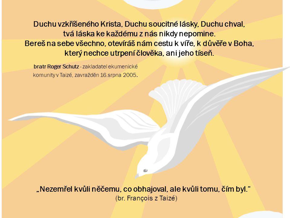 Duchu vzkříšeného Krista, Duchu soucitné lásky, Duchu chval,