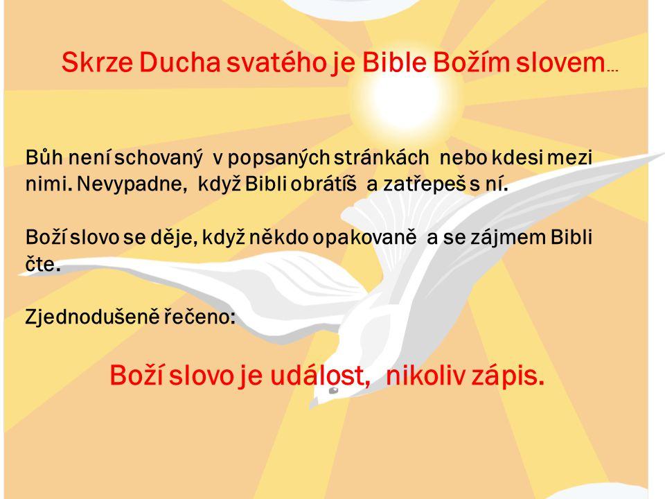 Boží slovo je událost, nikoliv zápis.