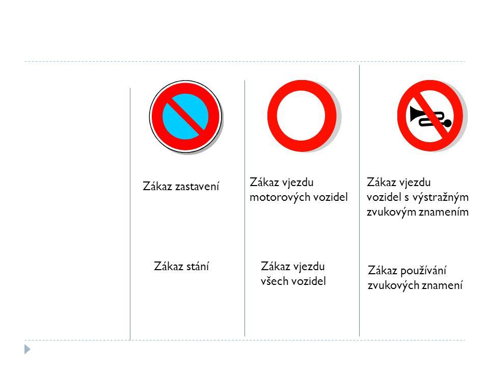 Zákaz vjezdu motorových vozidel. Zákaz vjezdu. vozidel s výstražným. zvukovým znamením. Zákaz zastavení.
