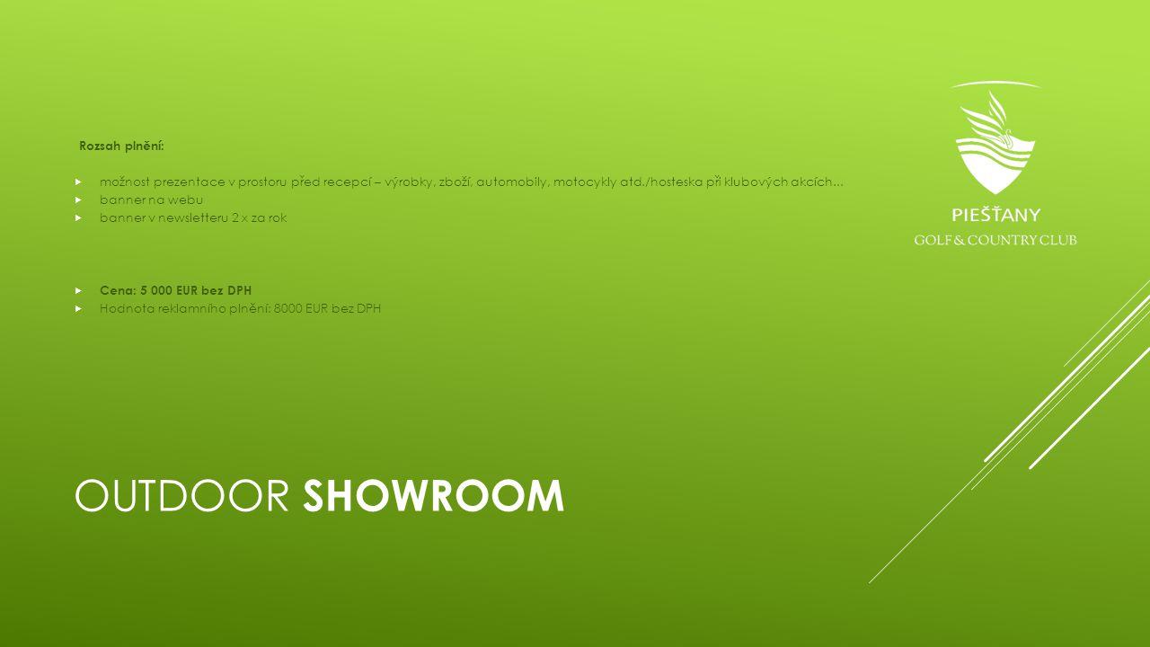 Outdoor SHOWROOM Rozsah plnění: