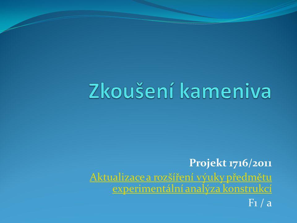 Zkoušení kameniva Projekt 1716/2011