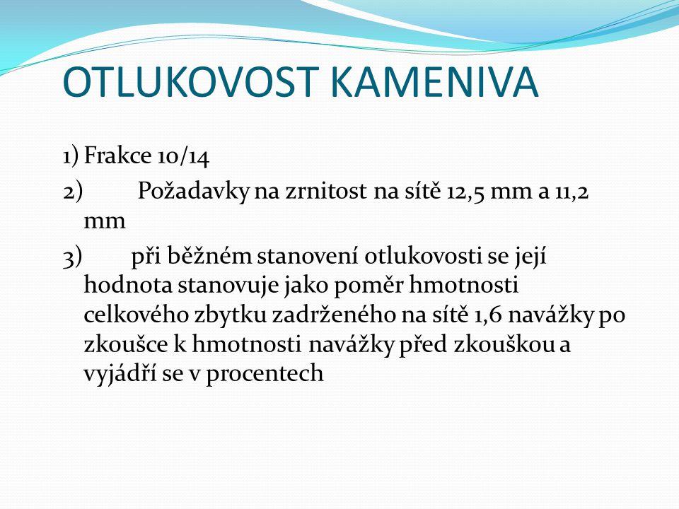 OTLUKOVOST KAMENIVA 1) Frakce 10/14