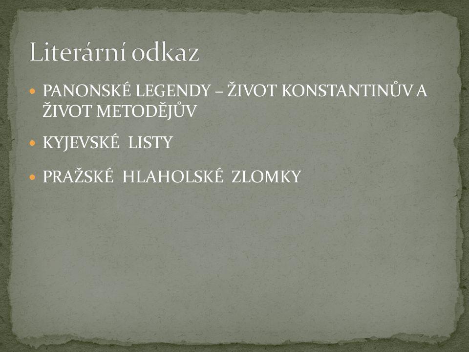 Literární odkaz PANONSKÉ LEGENDY – ŽIVOT KONSTANTINŮV A ŽIVOT METODĚJŮV.