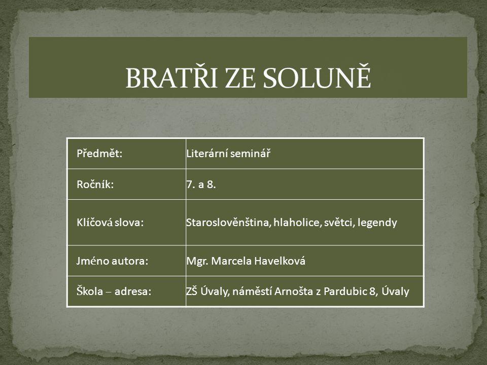BRATŘI ZE SOLUNĚ Předmět: Literární seminář Ročník: 7. a 8.