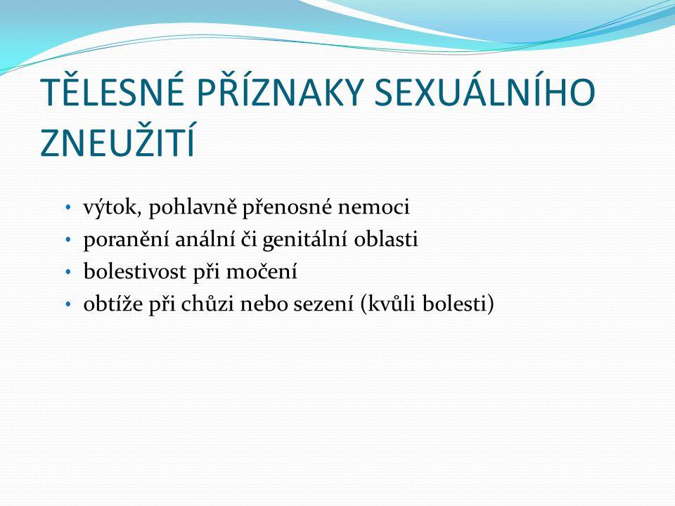 TĚLESNÉ PŘÍZNAKY SEXUÁLNÍHO ZNEUŽITÍ
