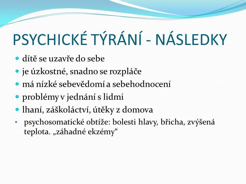 PSYCHICKÉ TÝRÁNÍ - NÁSLEDKY