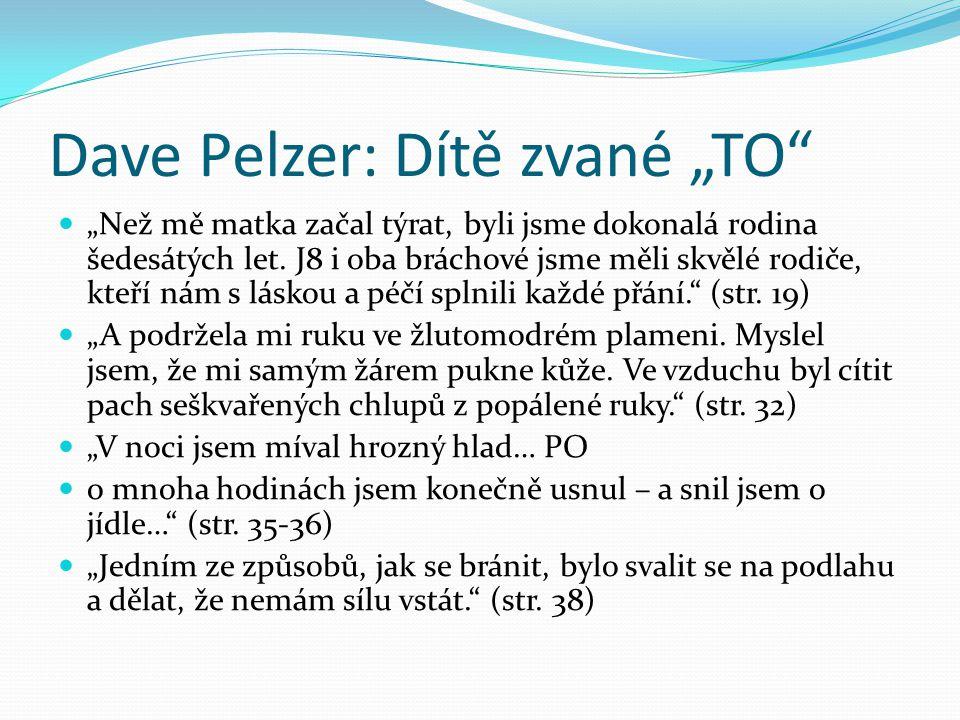 """Dave Pelzer: Dítě zvané """"TO"""