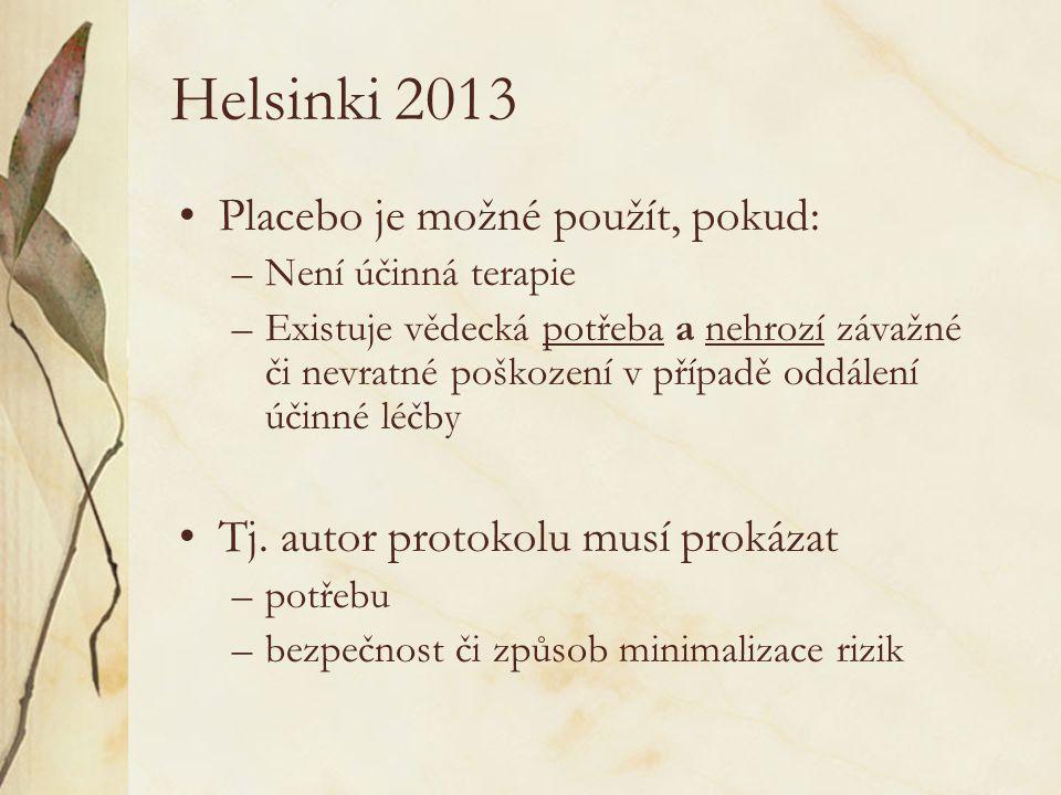 Helsinki 2013 Placebo je možné použít, pokud: