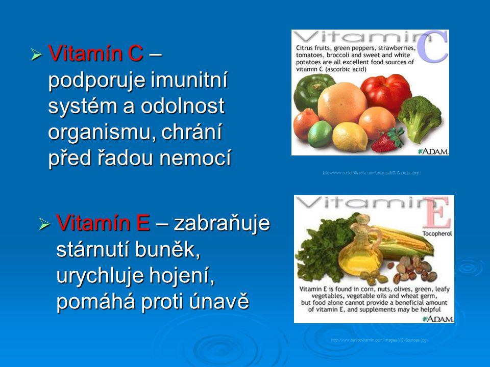 Vitamín C – podporuje imunitní systém a odolnost organismu, chrání před řadou nemocí