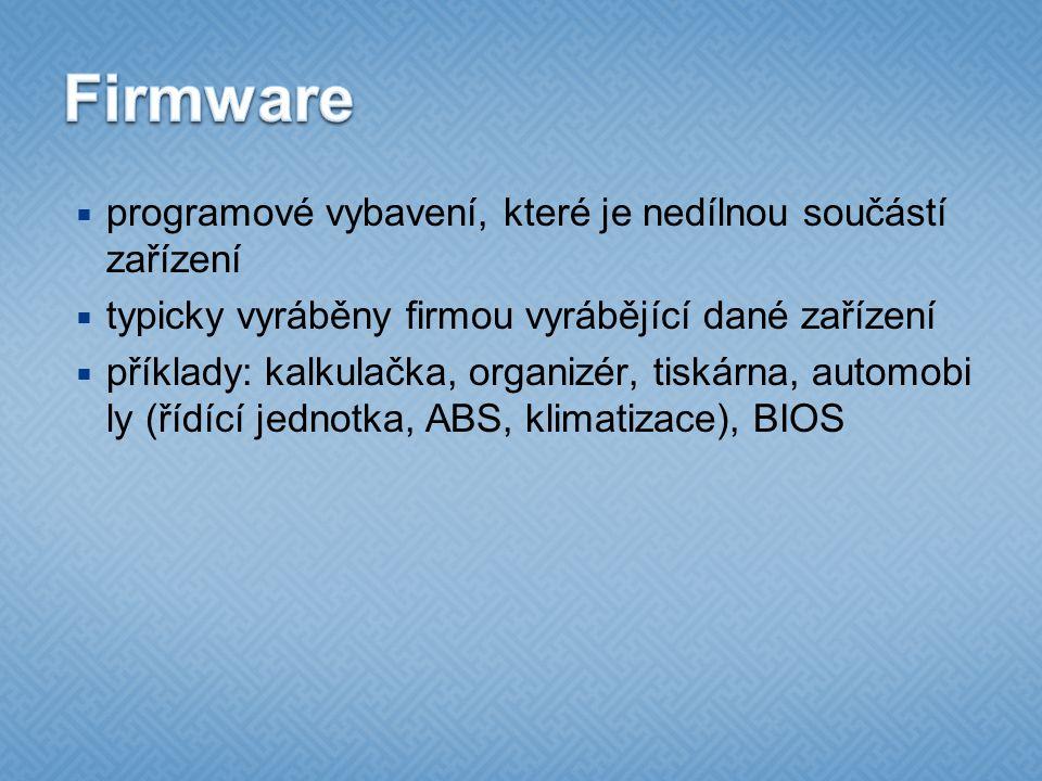 Firmware programové vybavení, které je nedílnou součástí zařízení
