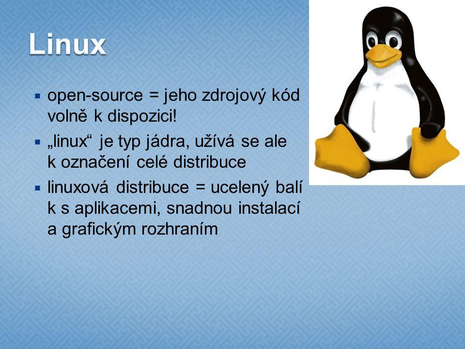 Linux open-source = jeho zdrojový kód volně k dispozici!