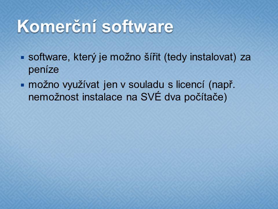 Komerční software software, který je možno šířit (tedy instalovat) za peníze.
