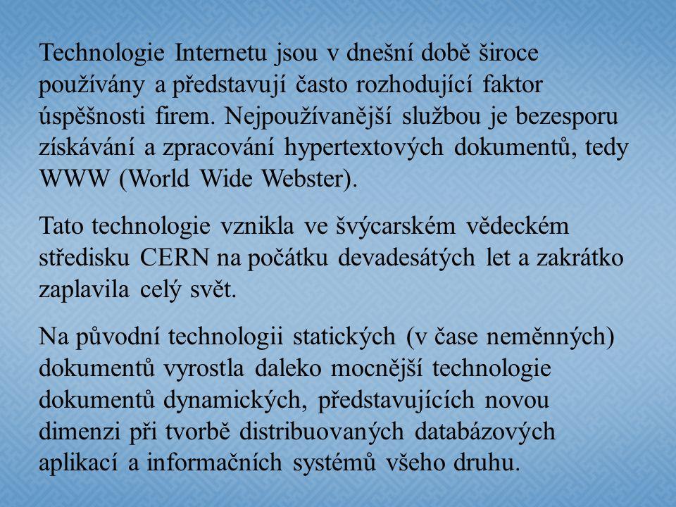 Technologie Internetu jsou v dnešní době široce používány a představují často rozhodující faktor úspěšnosti firem. Nejpoužívanější službou je bezesporu získávání a zpracování hypertextových dokumentů, tedy WWW (World Wide Webster).