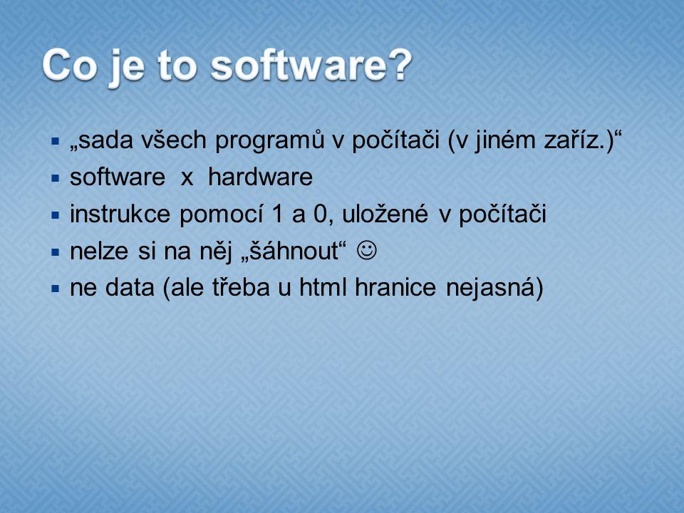"""Co je to software """"sada všech programů v počítači (v jiném zaříz.)"""