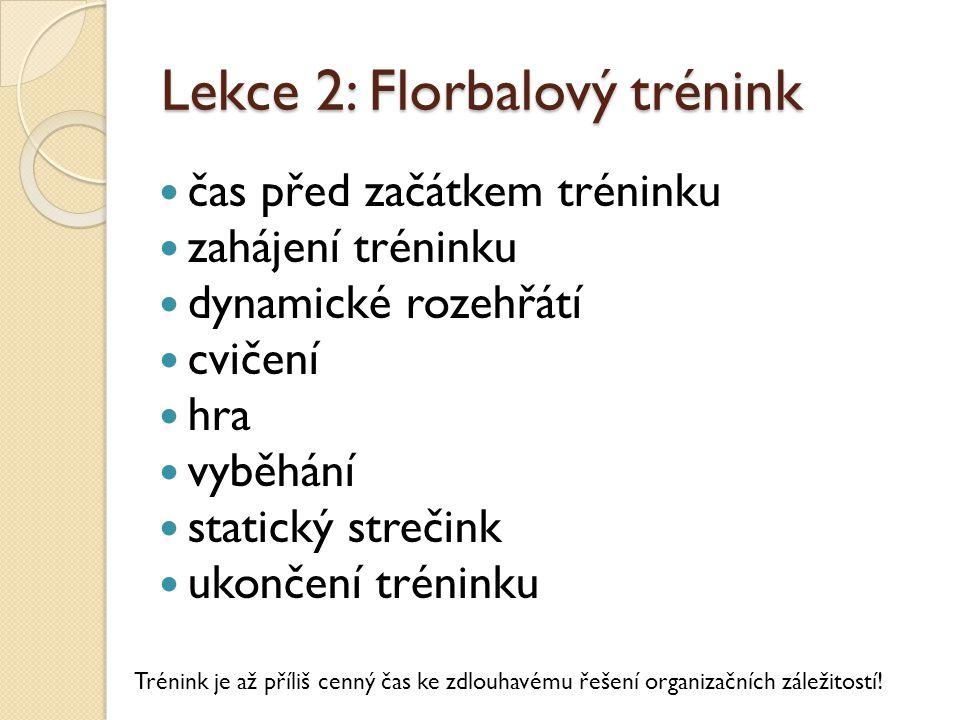 Lekce 2: Florbalový trénink