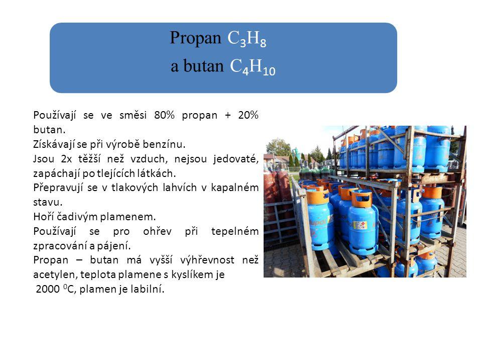 Propan C3H8 a butan C4H10. Používají se ve směsi 80% propan + 20% butan. Získávají se při výrobě benzínu.