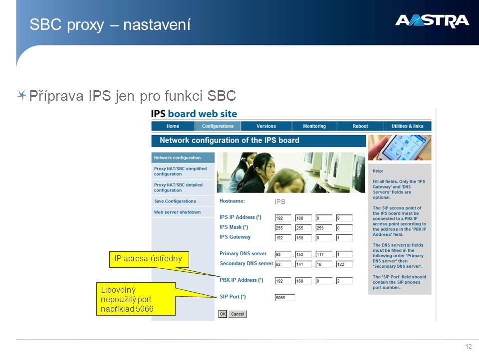 SBC proxy – nastavení Příprava IPS jen pro funkci SBC