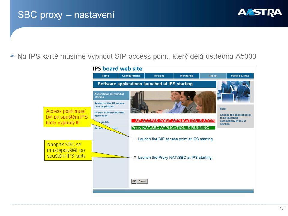 SBC proxy – nastavení Na IPS kartě musíme vypnout SIP access point, který dělá ústředna A5000.