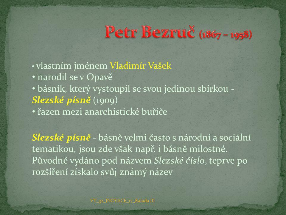 Petr Bezruč (1867 – 1958) narodil se v Opavě