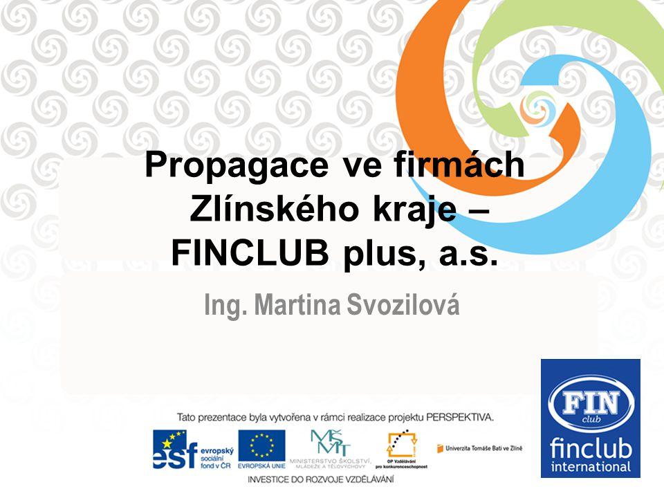 Propagace ve firmách Zlínského kraje – FINCLUB plus, a.s.