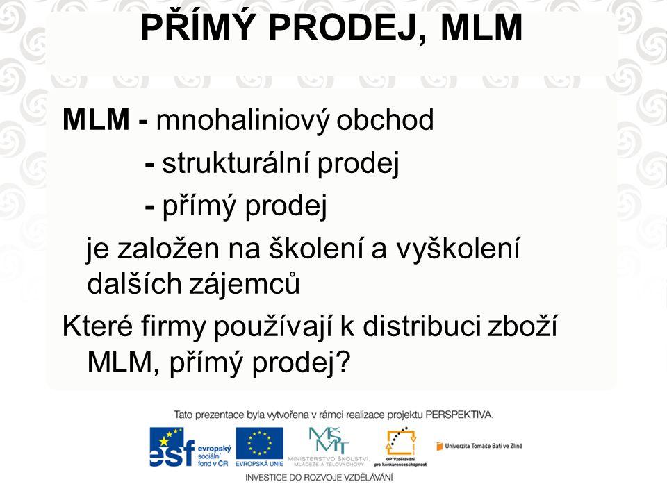 PŘÍMÝ PRODEJ, MLM MLM - mnohaliniový obchod - strukturální prodej