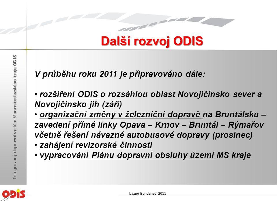 Další rozvoj ODIS V průběhu roku 2011 je připravováno dále: