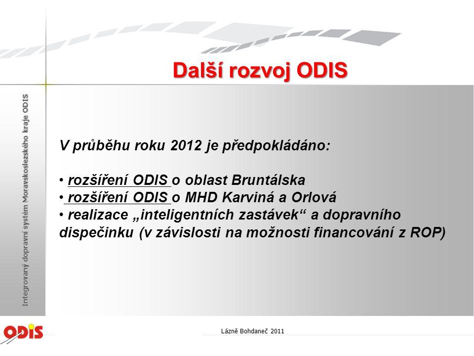 Další rozvoj ODIS V průběhu roku 2012 je předpokládáno: