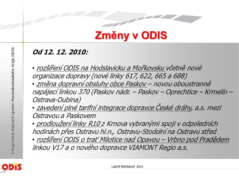 Změny v ODIS Od 12. 12. 2010: rozšíření ODIS na Hodslavicku a Mořkovsku včetně nové organizace dopravy (nové linky 617, 622, 665 a 688)