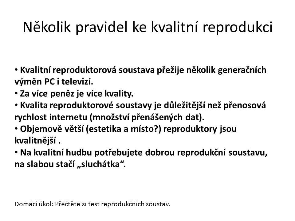 Několik pravidel ke kvalitní reprodukci