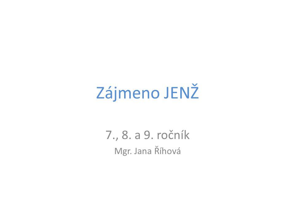 7., 8. a 9. ročník Mgr. Jana Říhová