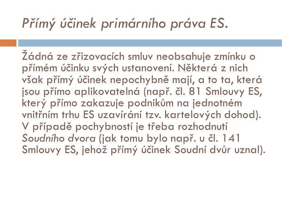 Přímý účinek primárního práva ES.