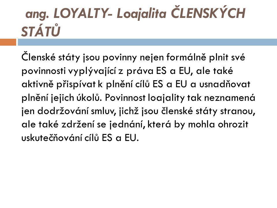 ang. LOYALTY- Loajalita ČLENSKÝCH STÁTŮ