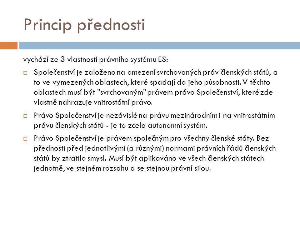 Princip přednosti vychází ze 3 vlastností právního systému ES: