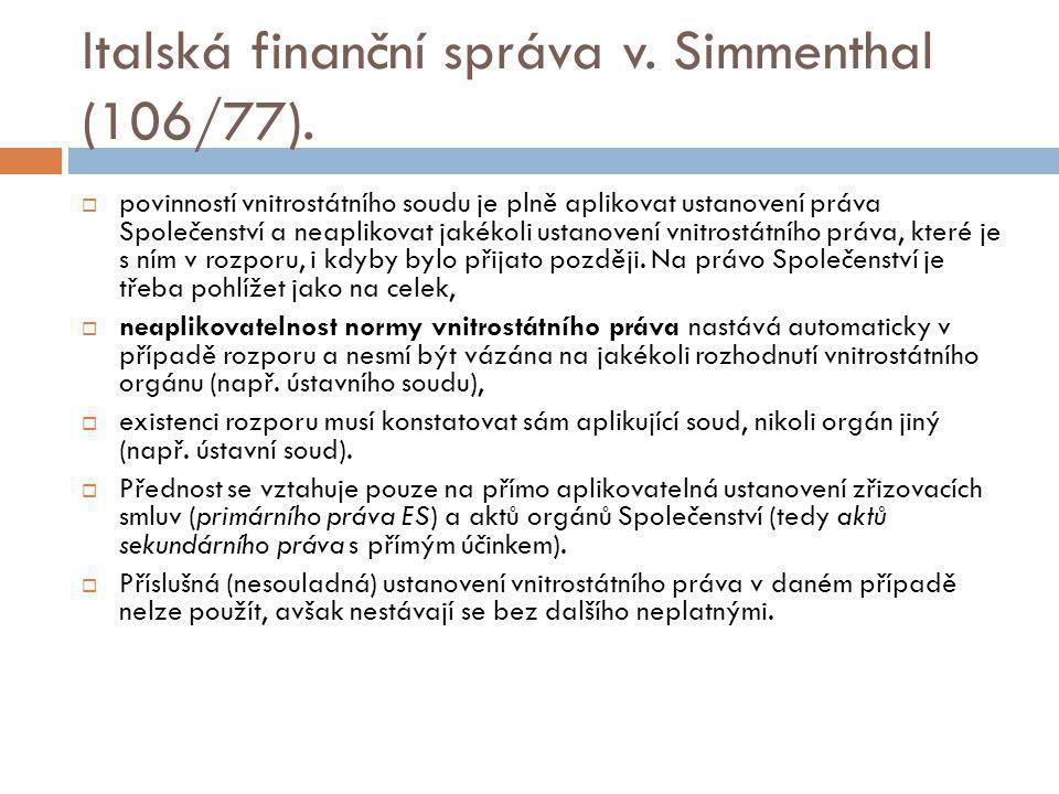 Italská finanční správa v. Simmenthal (106/77).