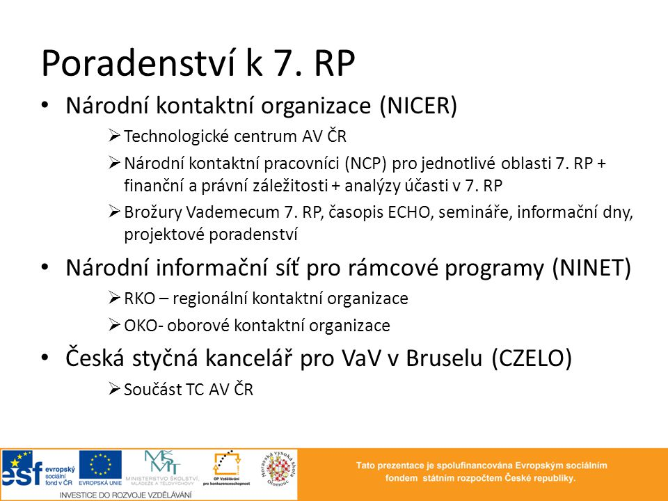 Poradenství k 7. RP Národní kontaktní organizace (NICER)
