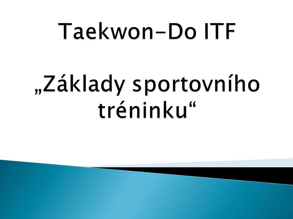 """Taekwon-Do ITF """"Základy sportovního tréninku"""