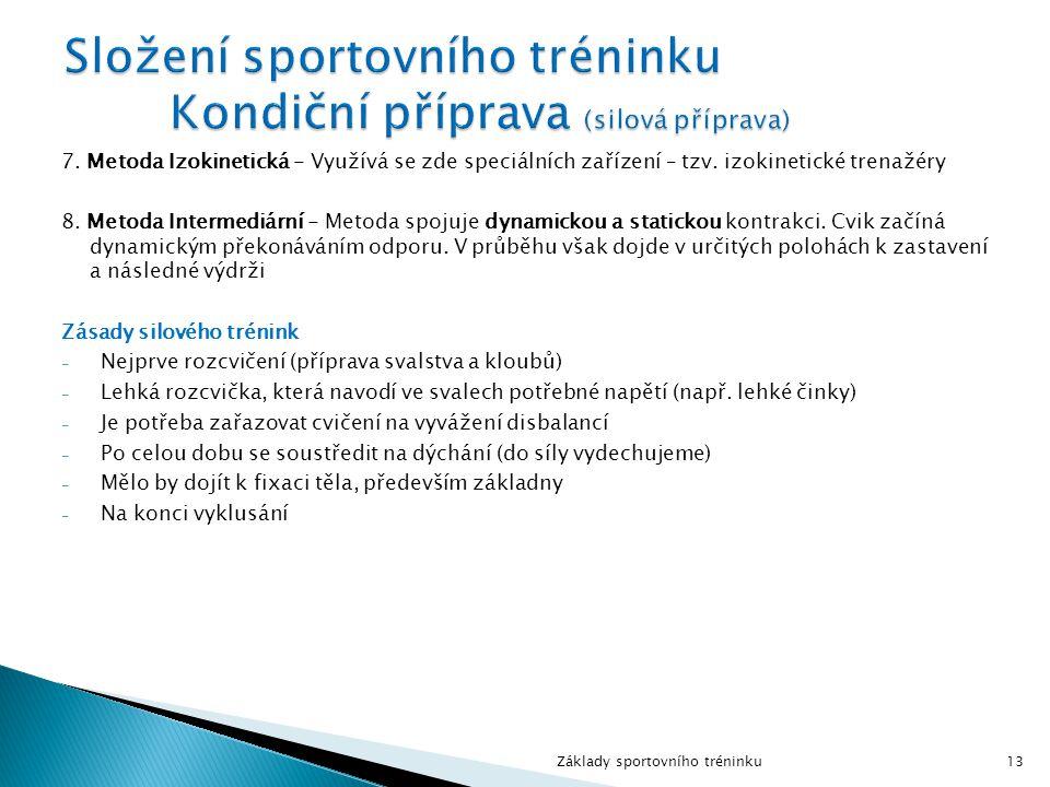 Složení sportovního tréninku Kondiční příprava (silová příprava)