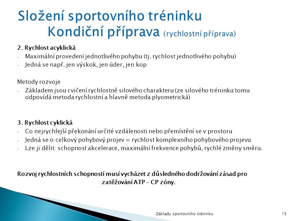Složení sportovního tréninku Kondiční příprava (rychlostní příprava)