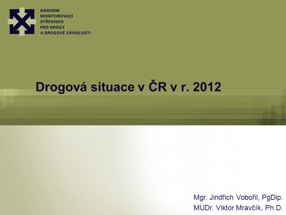 Drogová situace v ČR v r. 2012 Mgr. Jindřich Vobořil, PgDip.
