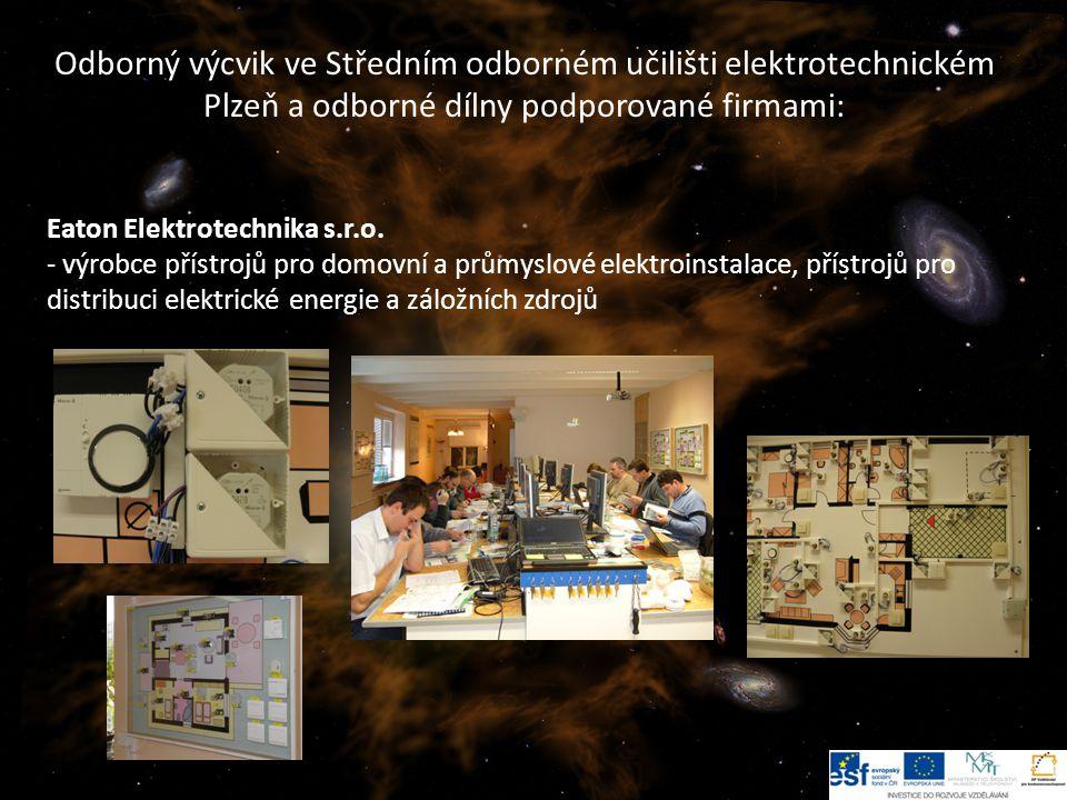 Odborný výcvik ve Středním odborném učilišti elektrotechnickém Plzeň a odborné dílny podporované firmami: