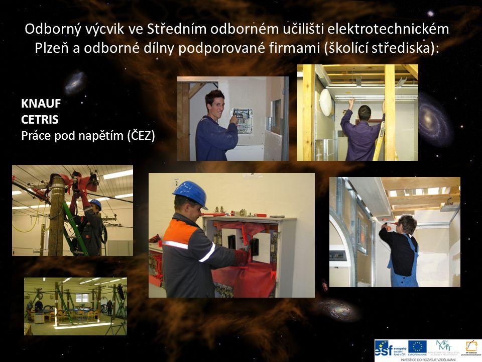 Odborný výcvik ve Středním odborném učilišti elektrotechnickém Plzeň a odborné dílny podporované firmami (školící střediska):