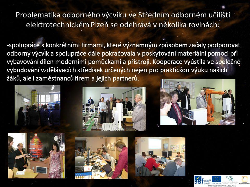 Problematika odborného výcviku ve Středním odborném učilišti elektrotechnickém Plzeň se odehrává v několika rovinách: