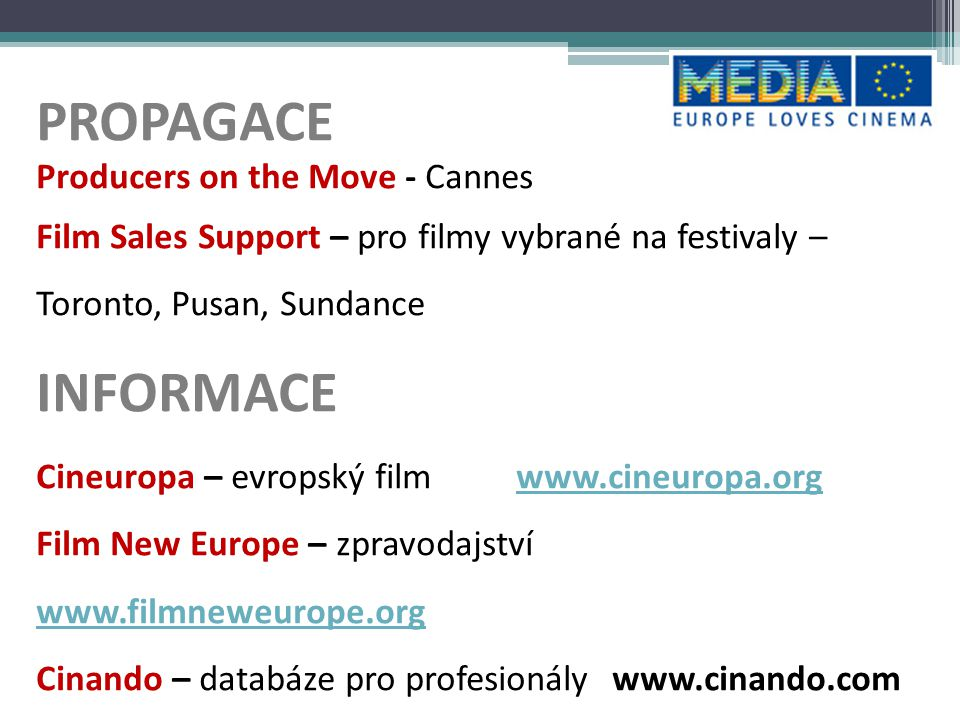 PROPAGACE INFORMACE Producers on the Move - Cannes