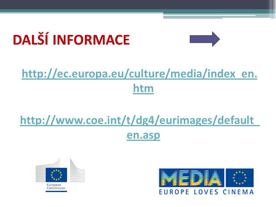 DALŠÍ INFORMACE http://ec.europa.eu/culture/media/index_en. htm