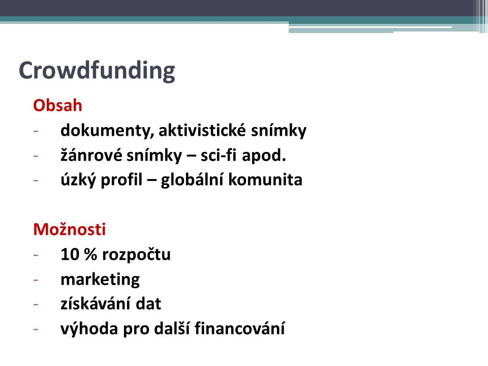 Crowdfunding Obsah dokumenty, aktivistické snímky