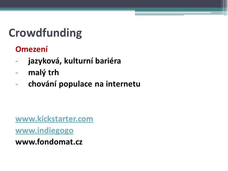 Crowdfunding Omezení jazyková, kulturní bariéra malý trh