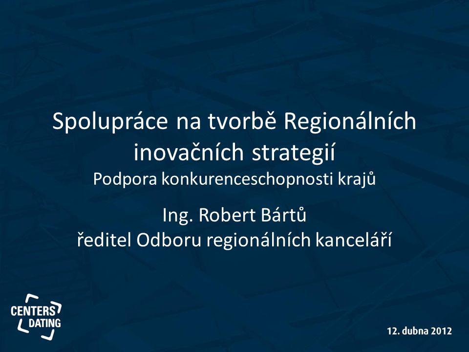 Ing. Robert Bártů ředitel Odboru regionálních kanceláří