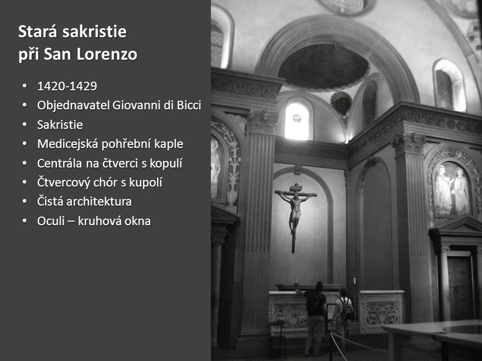 Stará sakristie při San Lorenzo